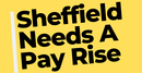 Sheffield Needs a Payrise