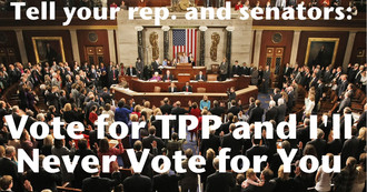 Vote for TPP and I'll Never Vote for You