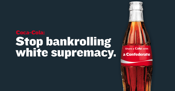 Coca-Cola: Stop Bankrolling White Supremacy. End Your Sponsorship of Stone Mountain Park.