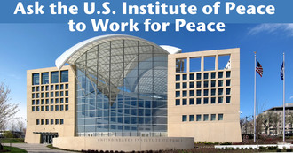 Ask the U.S. Institute of Peace to Work for Peace