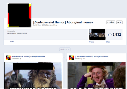 Take down Racist Facebook page - [Controversial Humor] Aboriginal memes