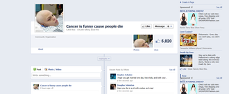 "Take Down ""Cancer is funny cause people die"" Facebook Page."