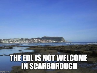 Stop the EDL event in Scarborough - please keep the petition going!