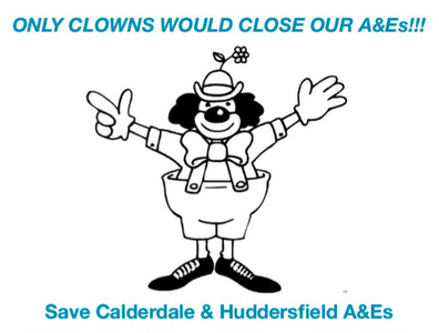 KEEP HALIFAX AND HUDDERSFIELD A&Es OPEN!