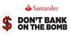 Santander - Stop Banking on the Bomb