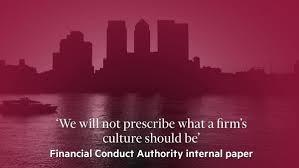 Financial Conduct Authority - Re-open it's review into Banking Culture