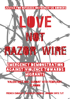 LOVE NOT RAZOR WIRE: Justice for people on the UK-French Border