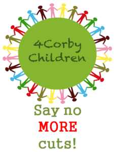 4Corby Children say no MORE cuts!
