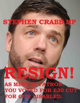 Stephen Crabb. RESIGN as Mencap Patron Pembs immediately. Voted for disabled to lose £30 a week ESA.