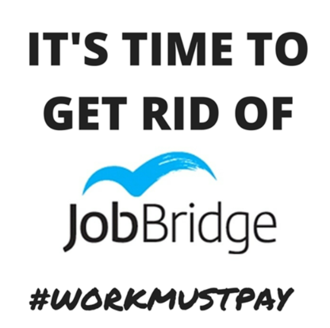 Abolish JobBridge - Every worker deserves a wage