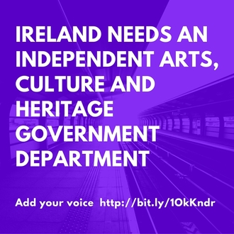 Irish arts, culture & heritage needs adequate funding & a dedicated government Department