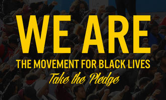 Take the Pledge: We Are the Movement for Black Lives