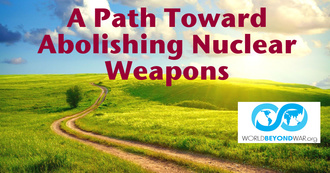 A Path Toward Abolishing Nuclear Weapons