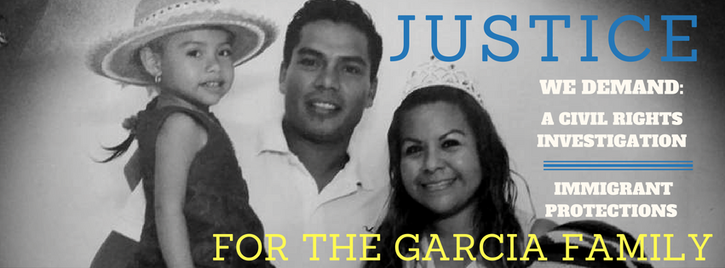 Tell DHS to Start a Formal Investigation on the Detention and Deportation of the Garcia Family