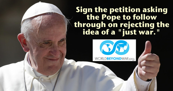 "Petition Pope Francis to Formally Reject ""Just War"" Doctrine"