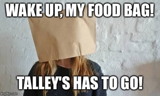 Tell My Food Bag to drop Talley's!