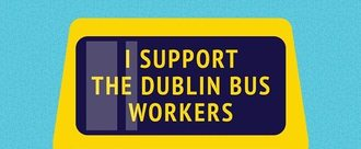 I support Dublin Bus Drivers