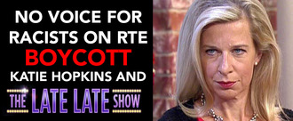 No platform for racist bigots like Katie Hopkins on our national broadcaster RTE