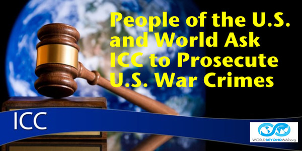 People of the U.S. and World Ask ICC to Prosecute U.S. War Crimes