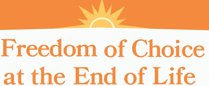 Support Freedom of Choice at the End of Life