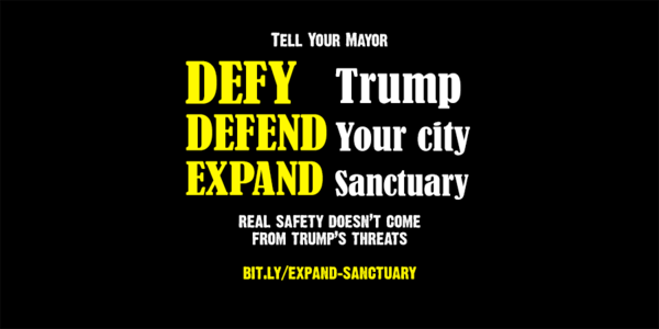 Tell Mayor Bill de Blasio to Defy Trump, Defend New York, & Expand Sanctuary