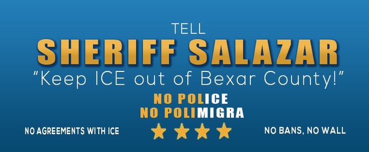 Tell Sheriff Salazar to Defy Trump - Keep ICE out of Bexar County!