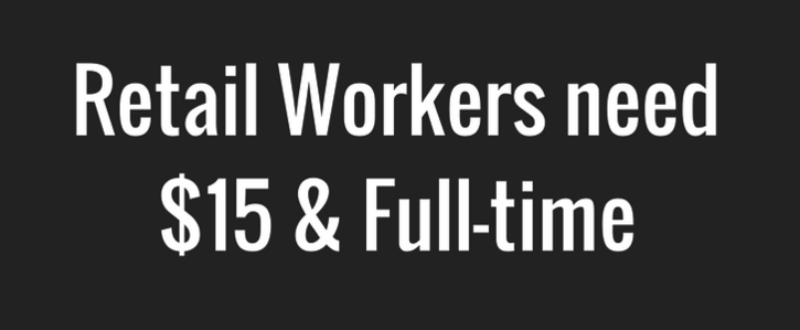 Retail Workers need $15 and full-time