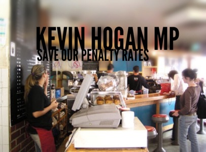 Tell Kevin Hogan MP to save our penalty rates