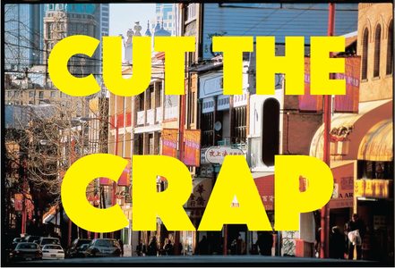 Cut the CRAP! Stop the Chinatown mass displacement plan! 刪除CRAP!停⽌令華埠 ⼤規模流離失所之意圖