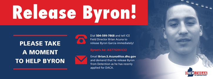 RELEASE DACA ELIGIBLE BYRON GARCIA FROM DEPORTATION
