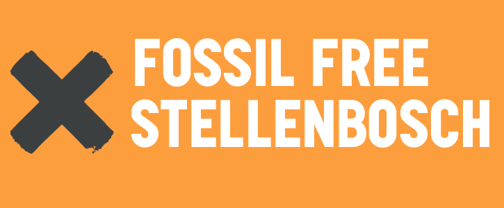Stellenbosch University, Act Now on Climate Change by Divesting from Fossil Fuels.
