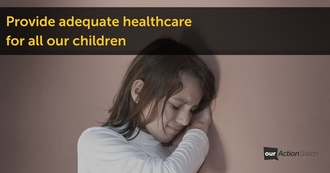 Provide adequate healthcare for all our children