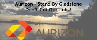 Aurizon – Stand By Gladstone, Don't Cut Our Jobs!