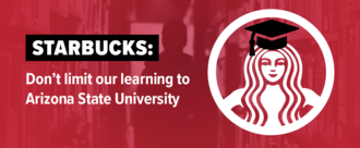 Starbucks: Don't Limit Our Education to ASU