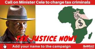 Tell Minister Cele and Shaun Abrahams to charge tax evasion criminals