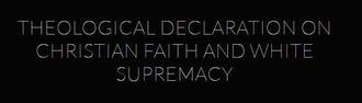 Theological Declaration on Christian Faith and White Supremacy