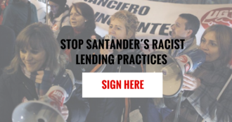Tell Santander to Stop their racist lending practices!