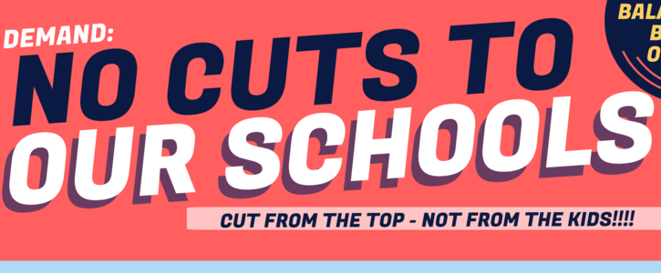Keep Cuts Away From Our Kids and Our Schools!