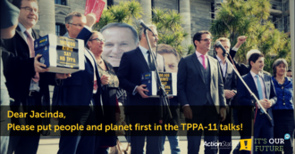 Open letter to Jacinda Ardern: Put People and Planet first in TPPA-11