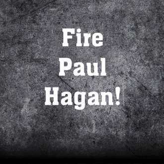 FIRE Paul Hagan!