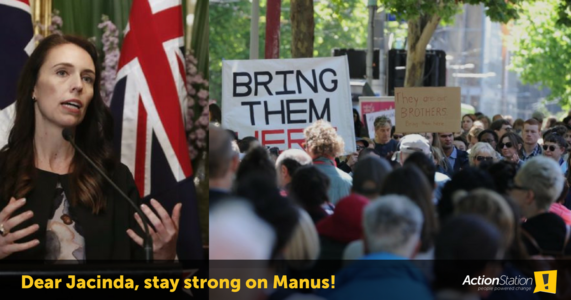 Tell PM Jacinda Ardern to stay strong on Manus