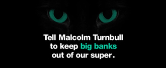 Keep banks out of our super