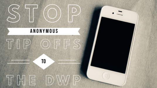 Stop anonymous tip offs to the DWP