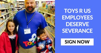 Toys R Us: Employees Deserve Severance Pay