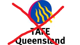 Protect our future - Stop the axing of Queensland TAFE