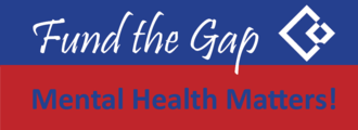 Fund the Gap - Mental Health Matters!