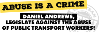 Abuse is a crime: Legislate against abuse of public transport workers