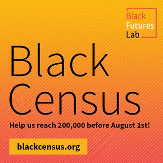 Take the Black Census Project Survey Now.