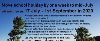 Move school summer holiday 1 week forward to start mid-July: Friday 17 July - Tuesday 1 Sept in 2020