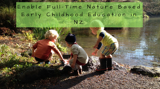 Enable full time nature based early childhood education in NZ